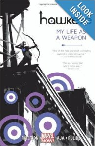 Hawkeye: My Life as a Weapon, Vol 1, by Matt Fraction and David Aja