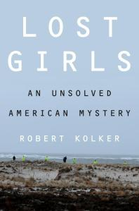 Lost Girls, by Robert Kolker